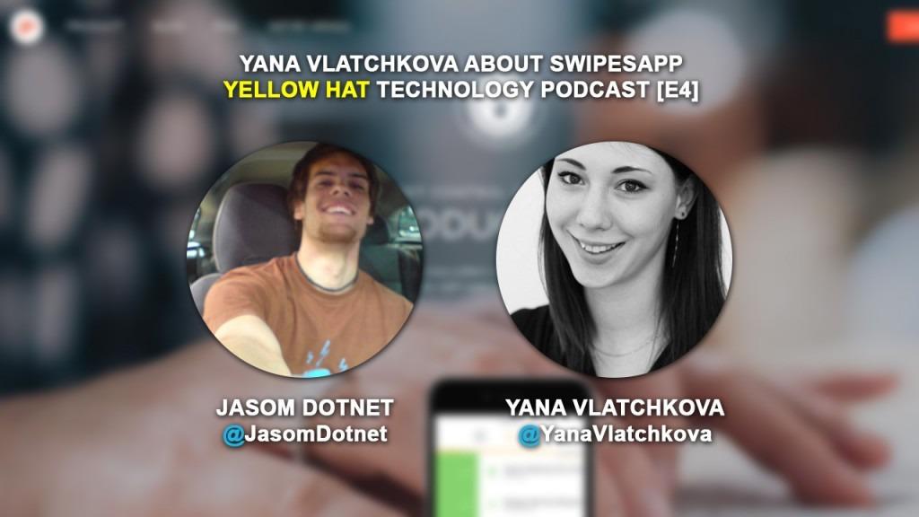 [E4] Yellow Hat: Yana Vlatchkova about Swipesapp.com