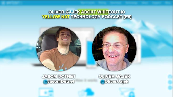 [E6] Yellow Hat Podcast: Olivier Gajek about Whiteout.io